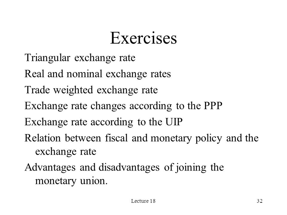 Exercises Triangular exchange rate Real and nominal exchange rates