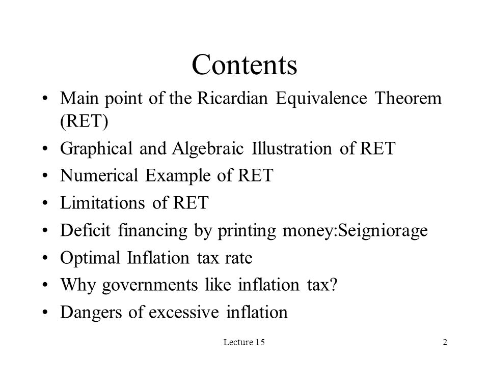 Contents Main point of the Ricardian Equivalence Theorem (RET)