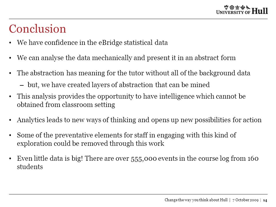 Conclusion We have confidence in the eBridge statistical data