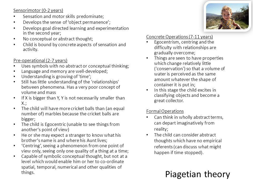 Piagetian theory Sensorimotor (0-2 years)