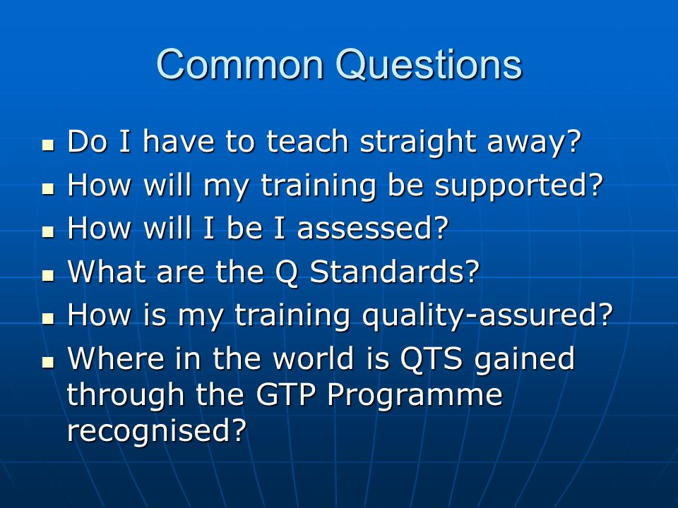 Common Questions Do I have to teach straight away
