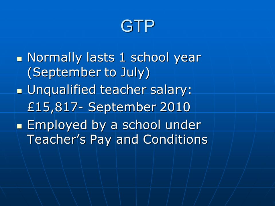GTP Normally lasts 1 school year (September to July)