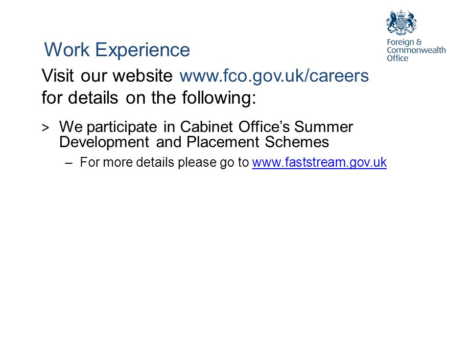 Work Experience Visit our website www.fco.gov.uk/careers