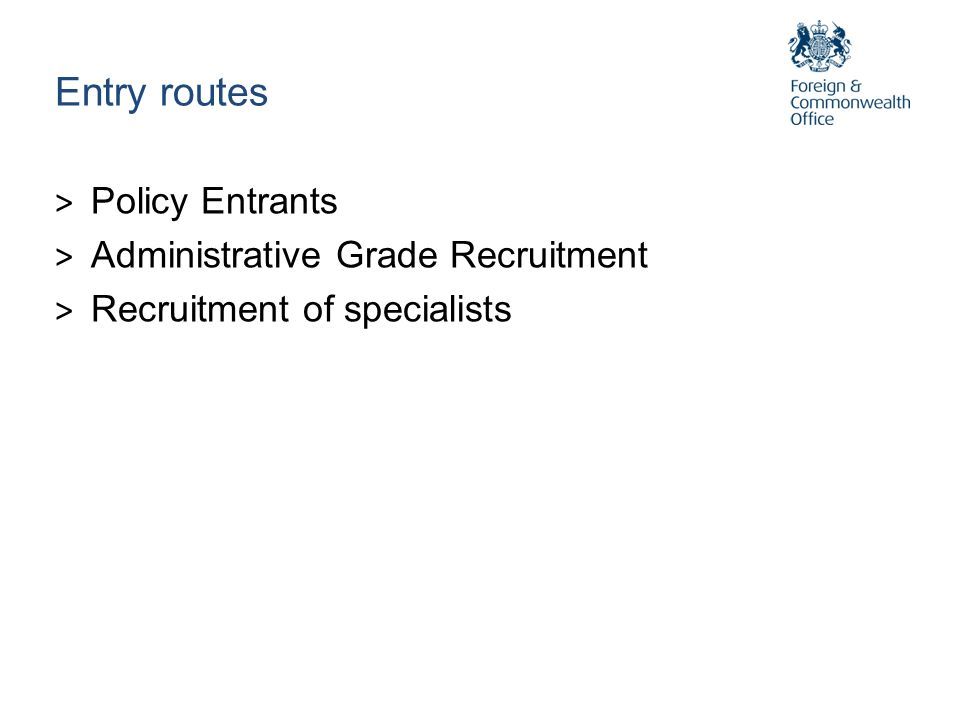 Entry routes Policy Entrants Administrative Grade Recruitment