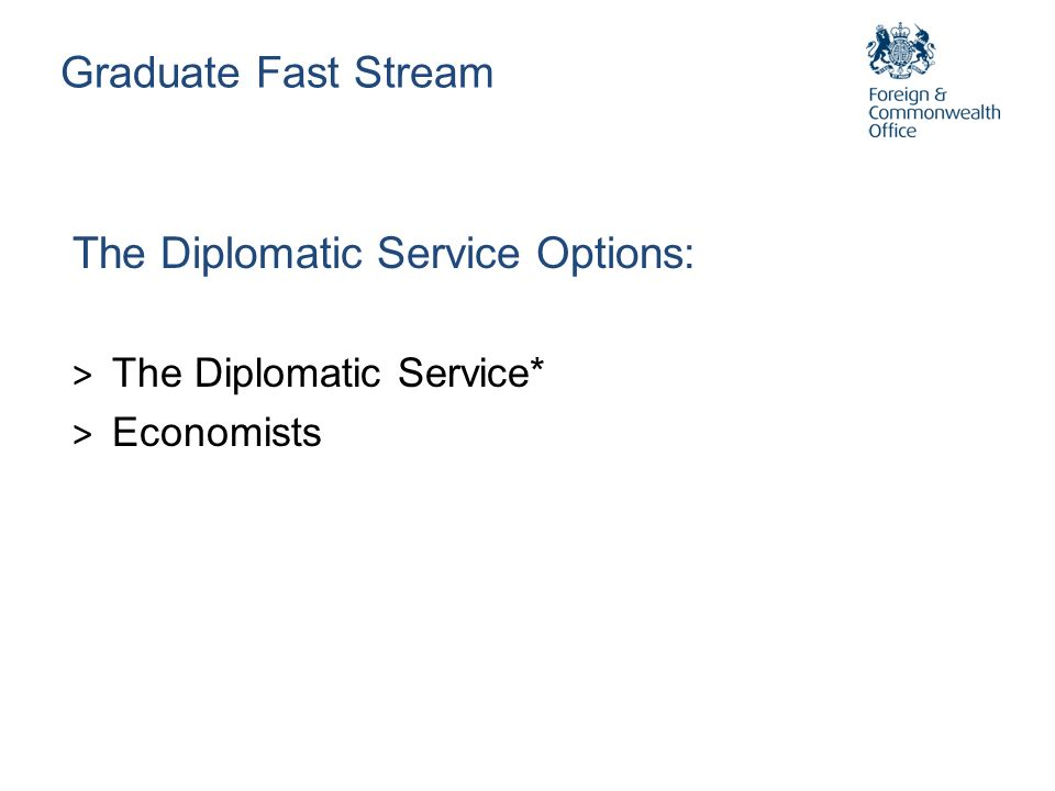 The Diplomatic Service Options: