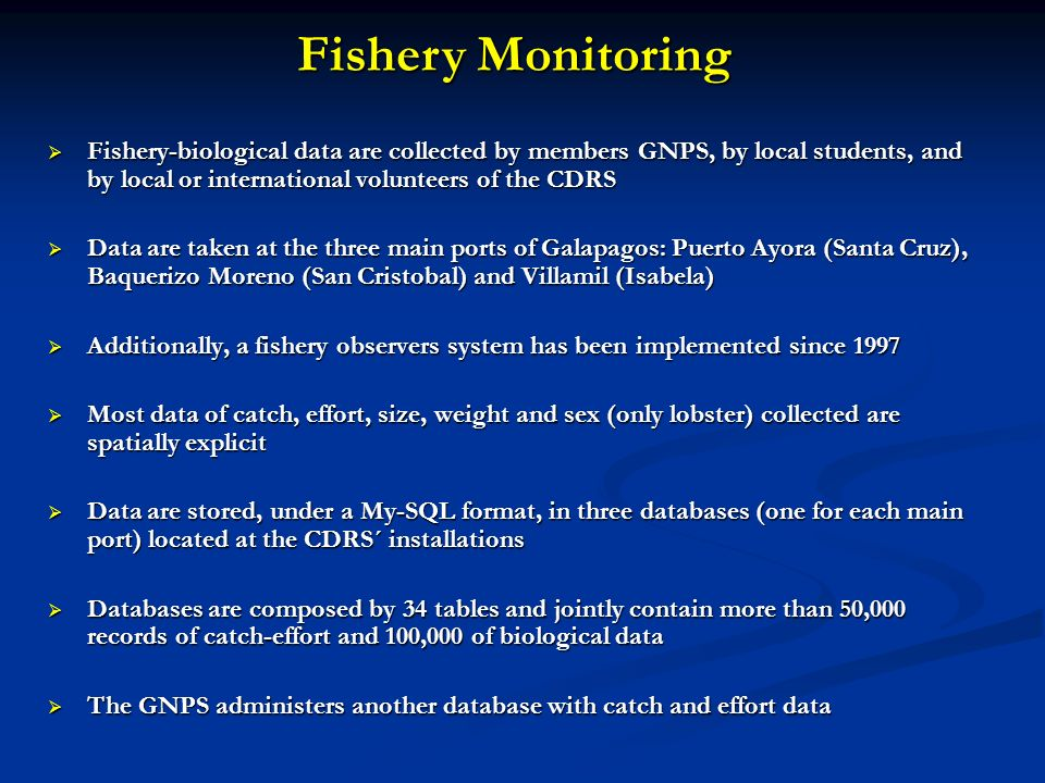 Fishery Monitoring Fishery-biological data are collected by members GNPS, by local students, and by local or international volunteers of the CDRS.