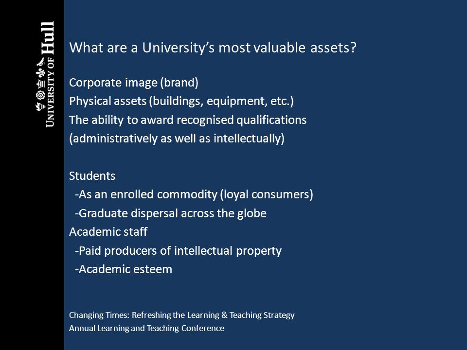 What are a University's most valuable assets