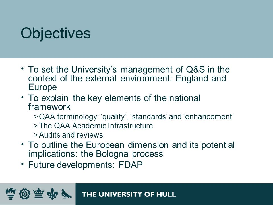 Objectives To set the University's management of Q&S in the context of the external environment: England and Europe.
