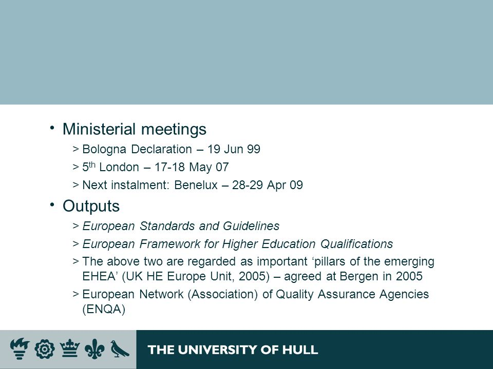 Ministerial meetings Outputs Bologna Declaration – 19 Jun 99