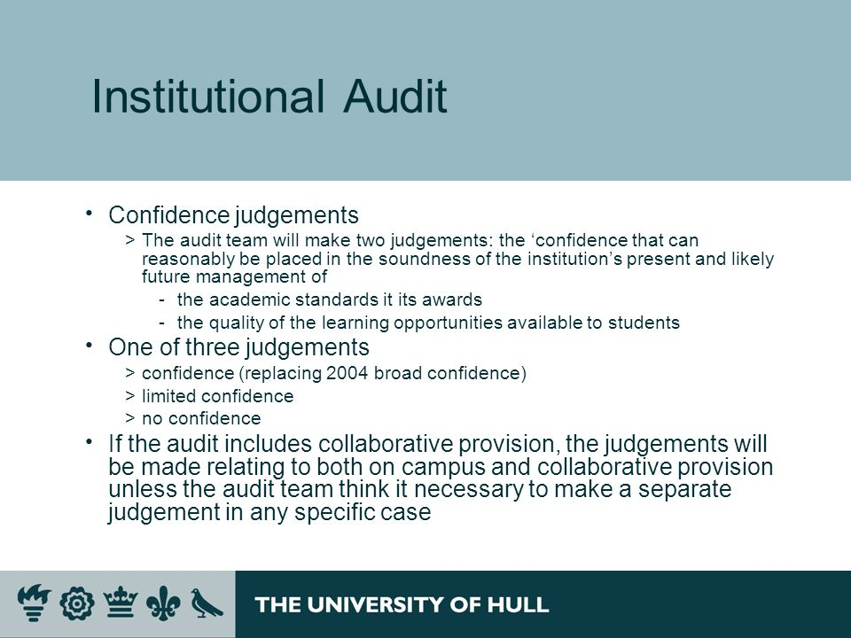 Institutional Audit Confidence judgements One of three judgements