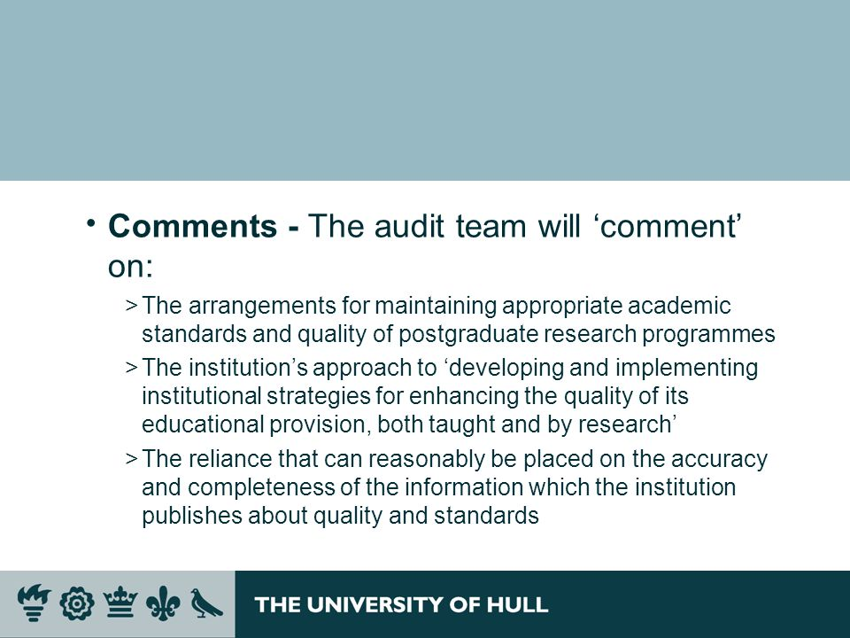 Comments - The audit team will 'comment' on: