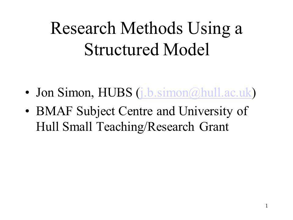 Research Methods Using a Structured Model