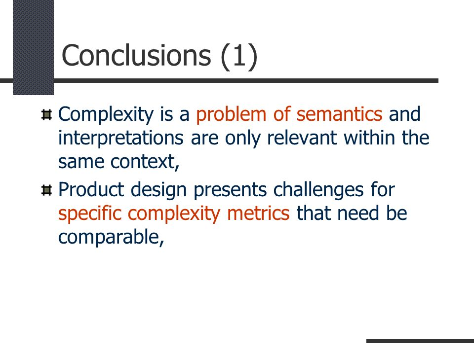 Conclusions (1) Complexity is a problem of semantics and interpretations are only relevant within the same context,