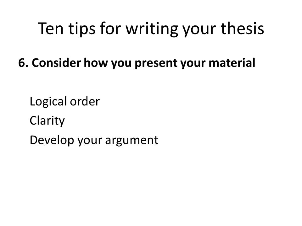 Ten tips for writing your thesis