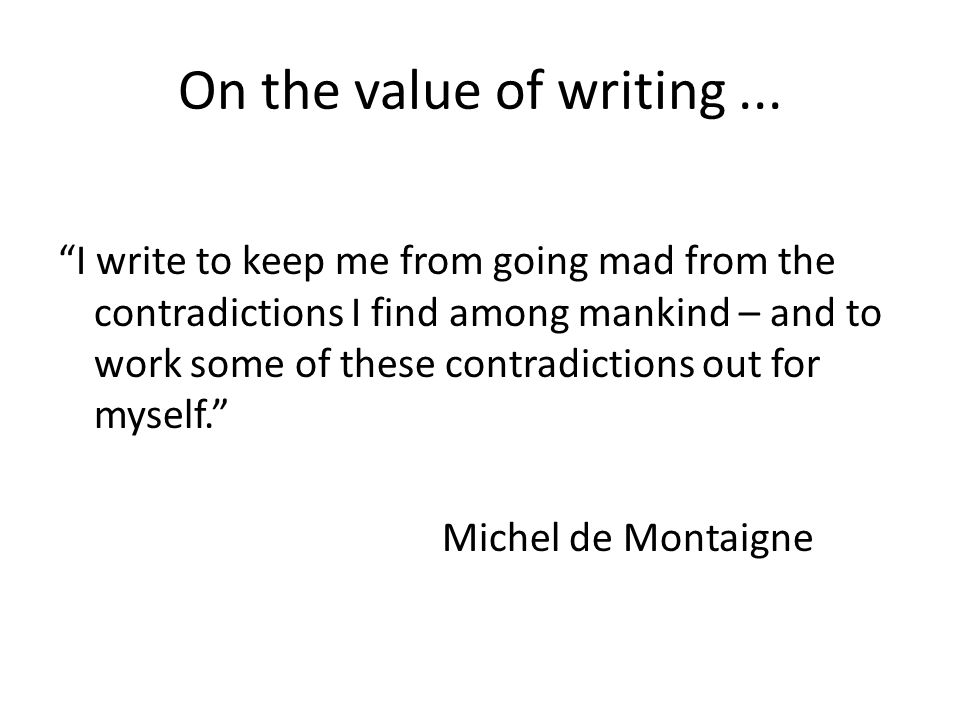 On the value of writing ...