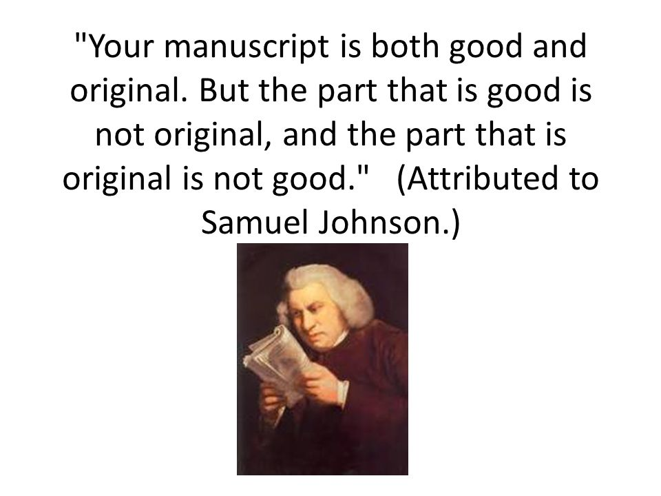 Your manuscript is both good and original
