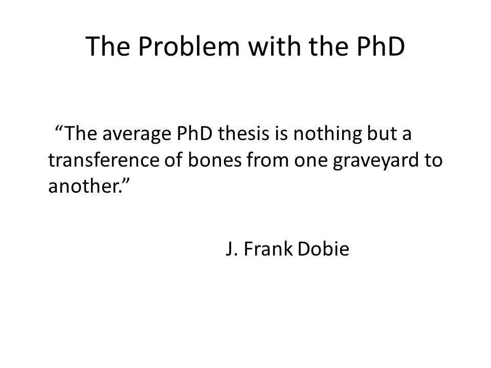 The Problem with the PhD