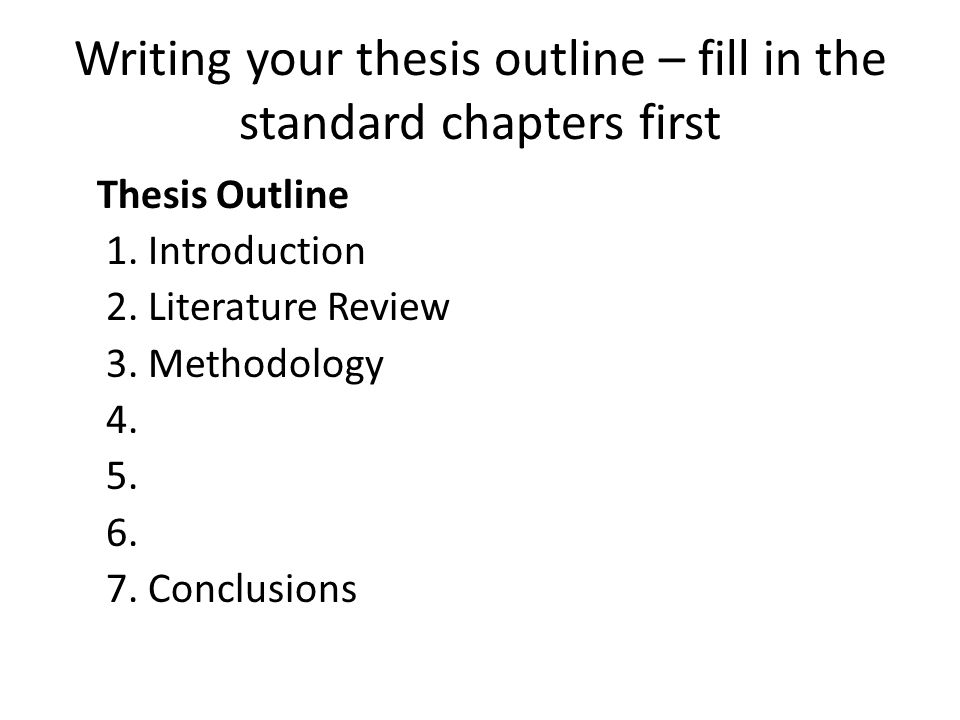 Writing your thesis outline – fill in the standard chapters first