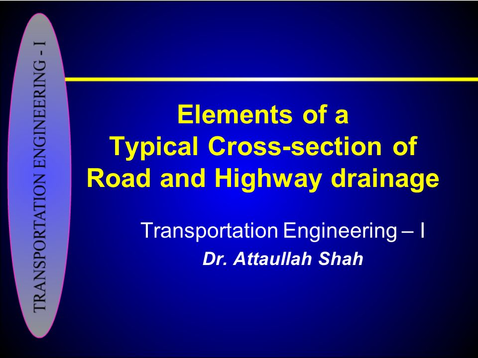 Elements of a Typical Cross-section of Road and Highway drainage