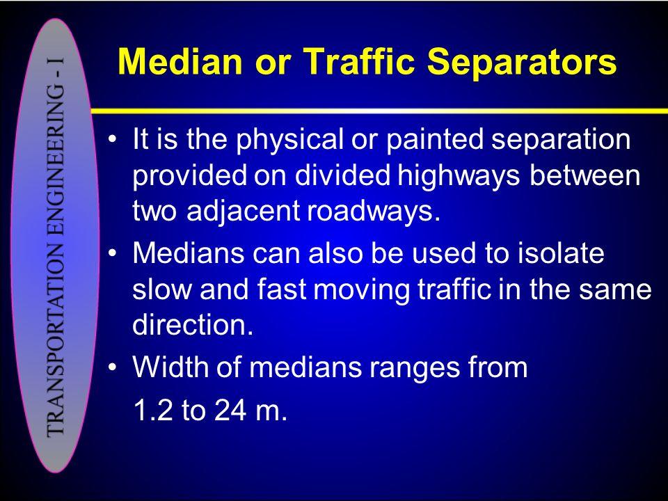 Median or Traffic Separators