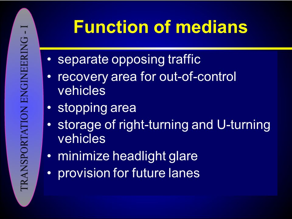 Function of medians separate opposing traffic