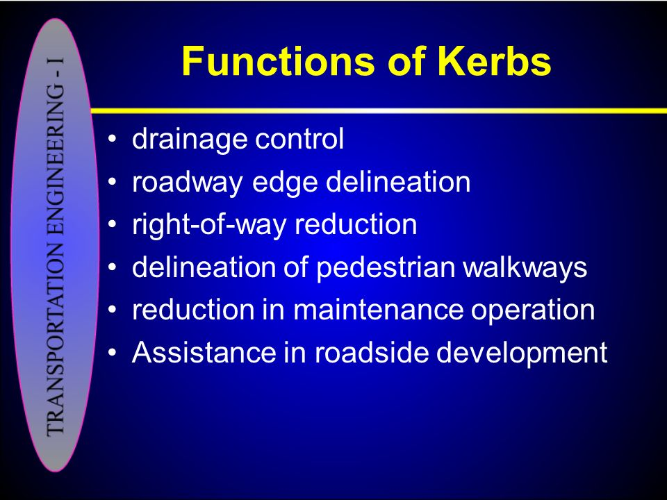 Functions of Kerbs drainage control roadway edge delineation