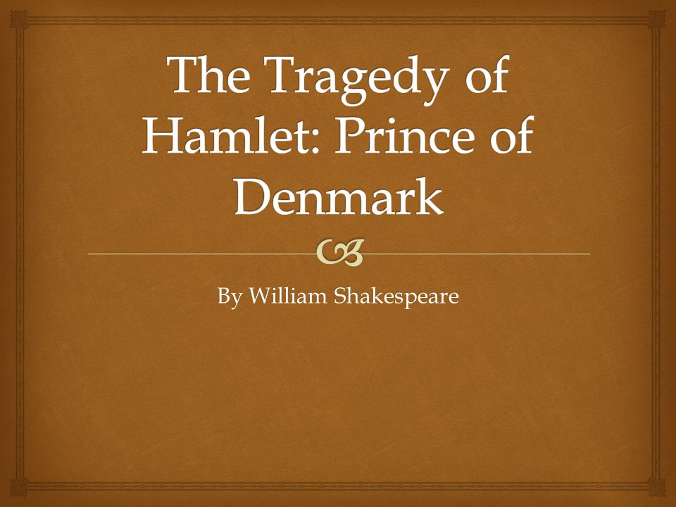 a review of the tragedy of hamlet prince of denmark by william shakespeare No fear shakespeare by sparknotes features the complete edition of hamlet side-by-side with an accessible, plain english translation.