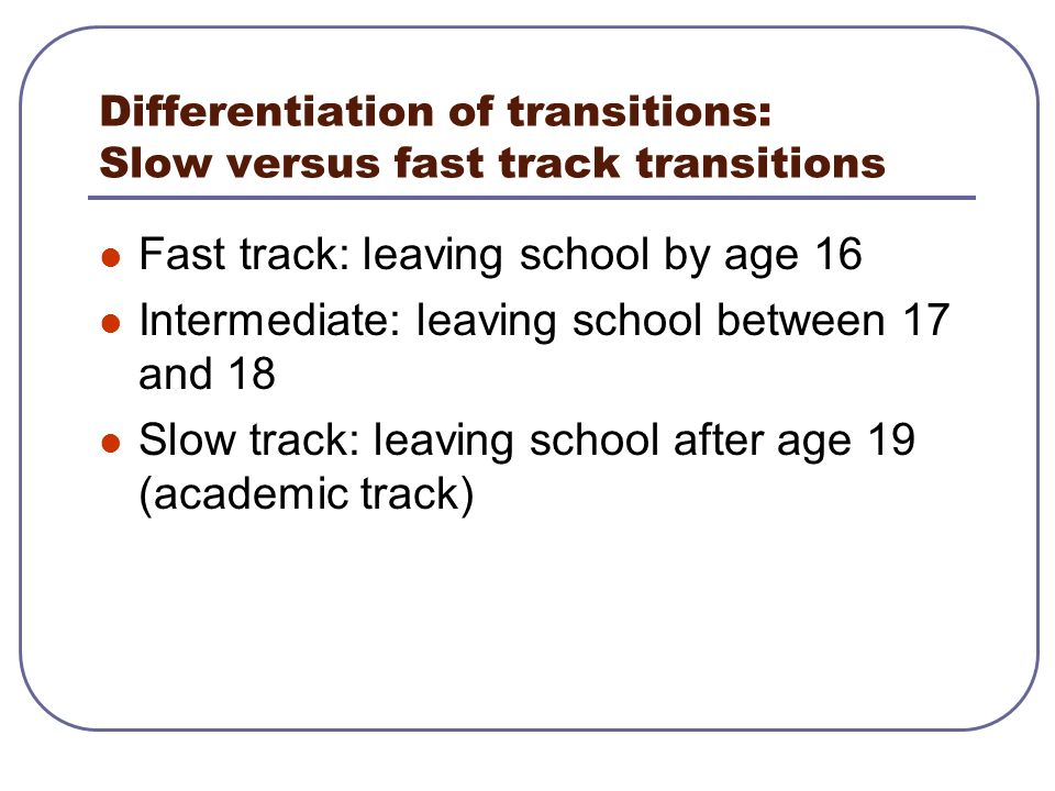 Differentiation of transitions: Slow versus fast track transitions
