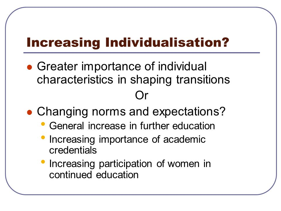 Increasing Individualisation