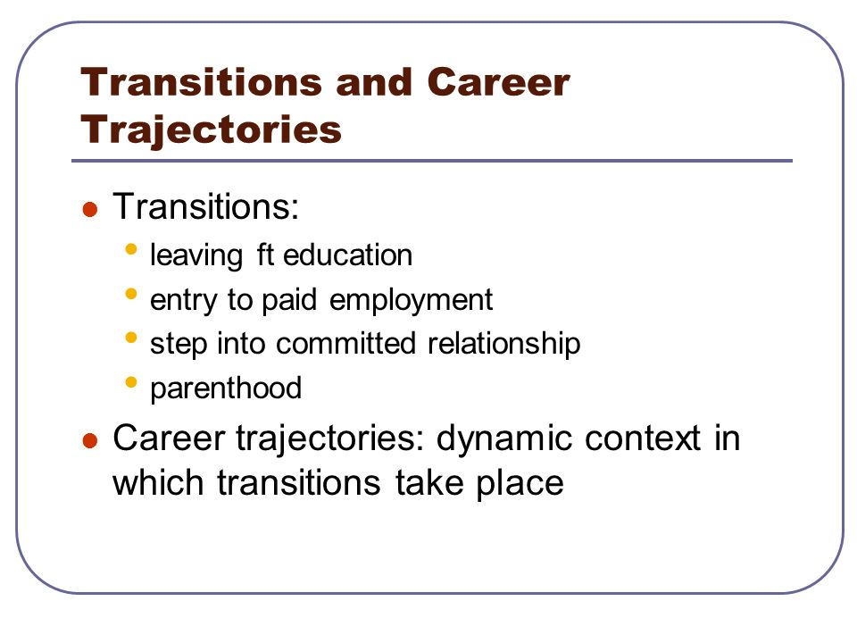 Transitions and Career Trajectories