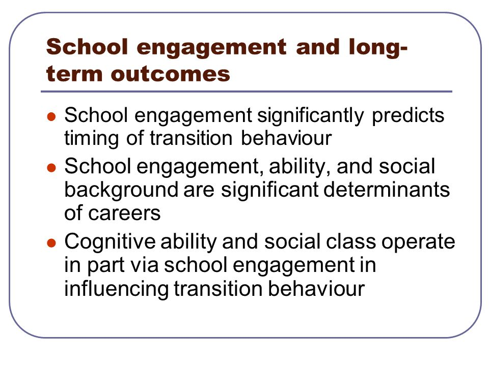 School engagement and long-term outcomes