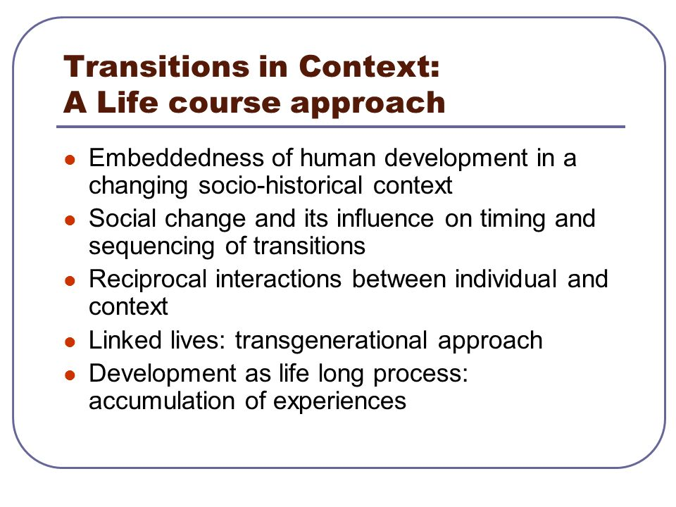 Transitions in Context: A Life course approach