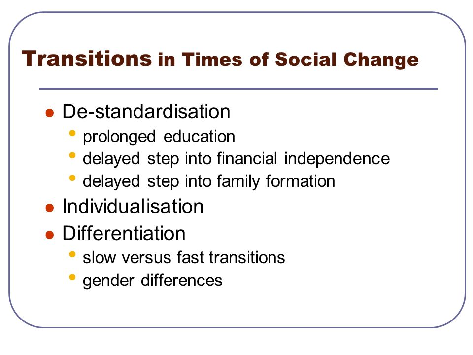 Transitions in Times of Social Change