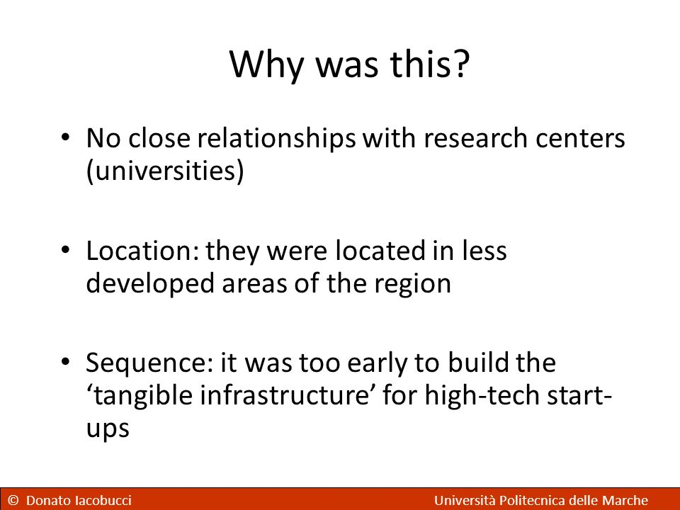 Why was this No close relationships with research centers (universities) Location: they were located in less developed areas of the region.