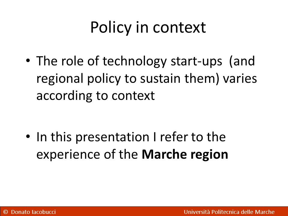 Policy in context The role of technology start-ups (and regional policy to sustain them) varies according to context.