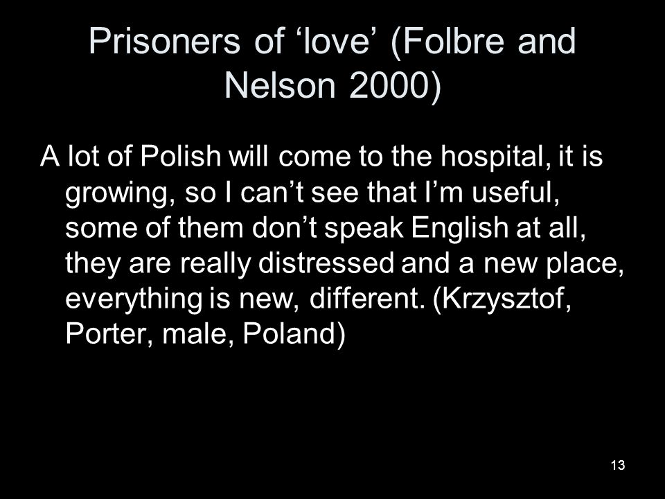 Prisoners of 'love' (Folbre and Nelson 2000)