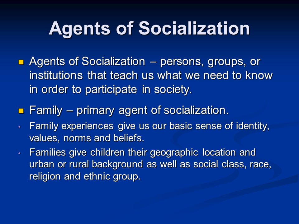 agents of socialization The premise of the book is that yiddish schools used children's magazines as agents of socialization (if not indoctrination) for children and their parents alike, which was a clever (if not somewhat sinister) method of helping jewish immigrants adapt to american life while maintaining their affinities for yiddish language, secular jewish .