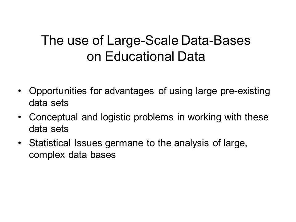 The use of Large-Scale Data-Bases on Educational Data