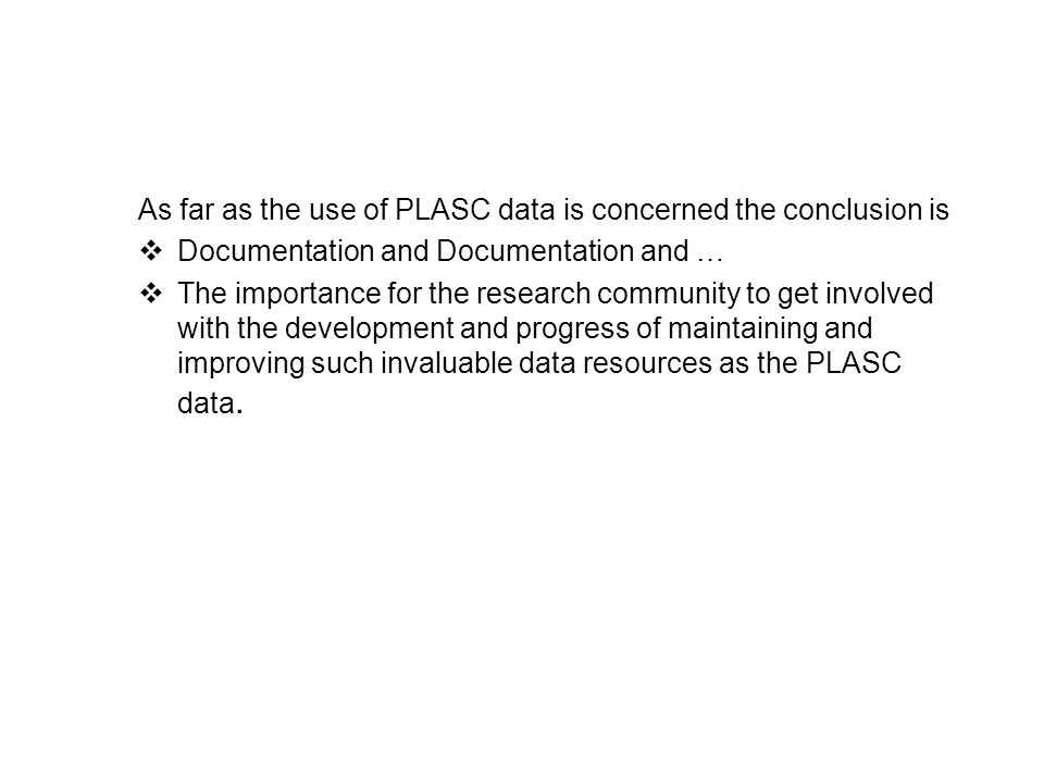 As far as the use of PLASC data is concerned the conclusion is