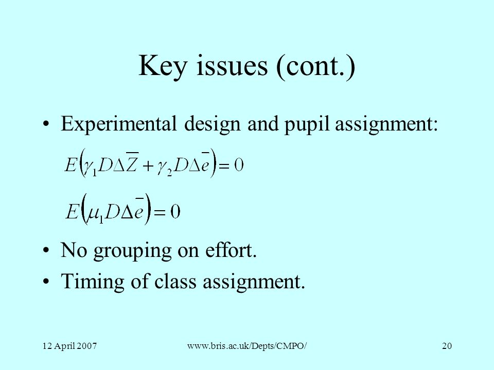 Key issues (cont.) Experimental design and pupil assignment: