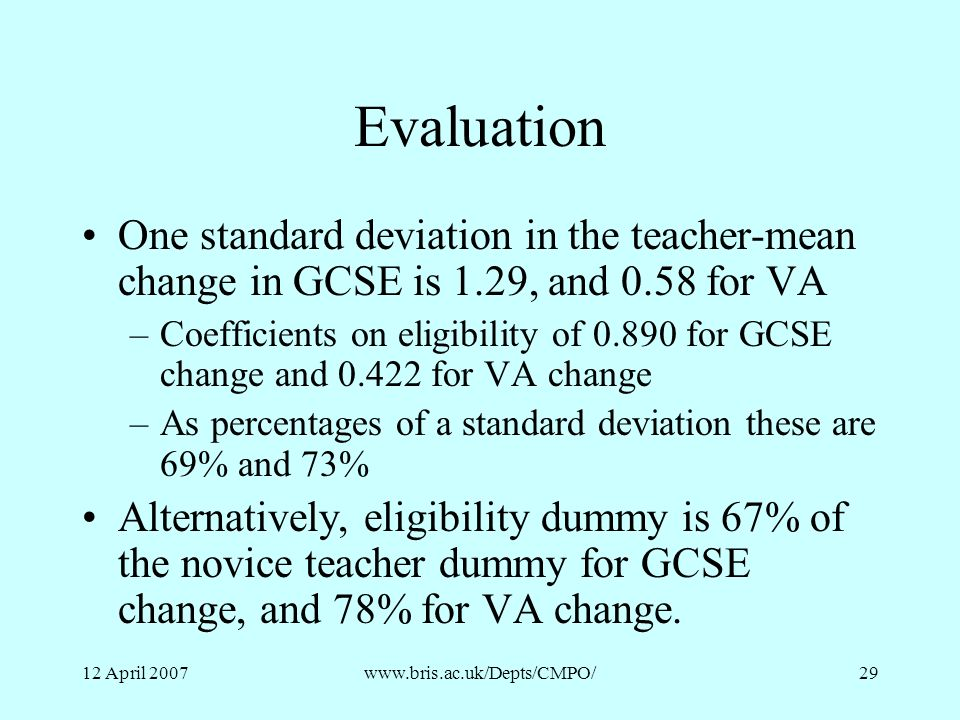 Evaluation One standard deviation in the teacher-mean change in GCSE is 1.29, and 0.58 for VA.