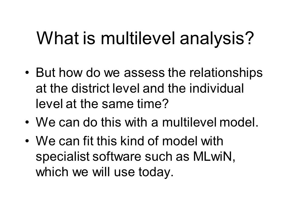 What is multilevel analysis