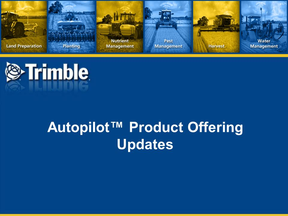 Autopilot™ Product Offering Updates