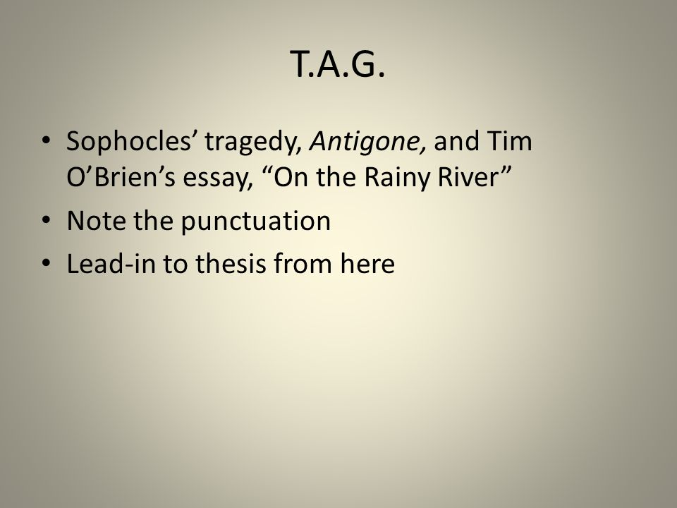 "developing your ""moral courage"" essay ppt video online  t a g sophocles tragedy antigone and tim o brien s essay on the"
