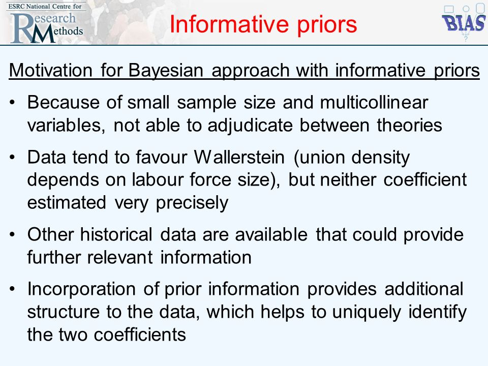 Informative priors Motivation for Bayesian approach with informative priors.