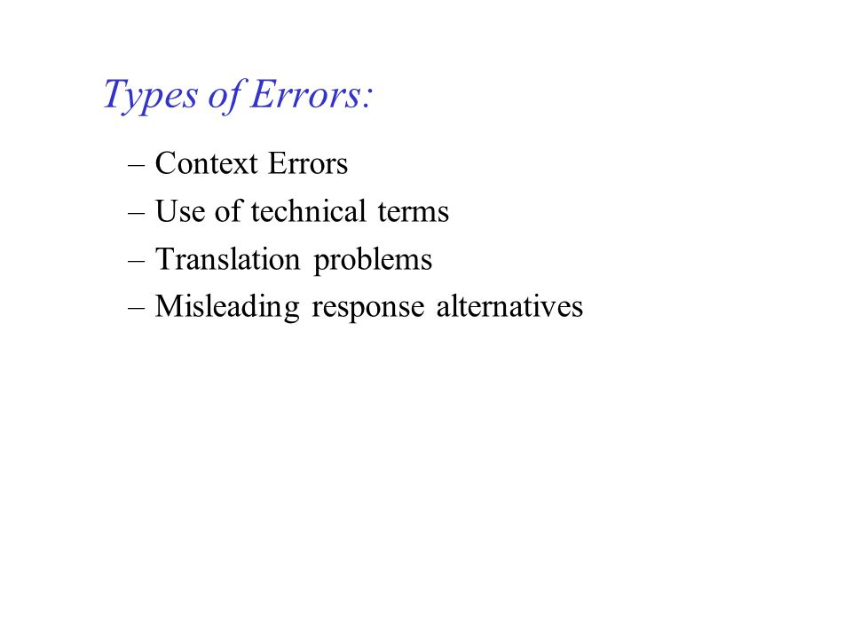 Types of Errors: Context Errors Use of technical terms