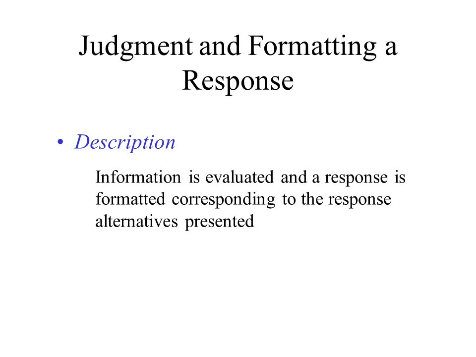 Judgment and Formatting a Response