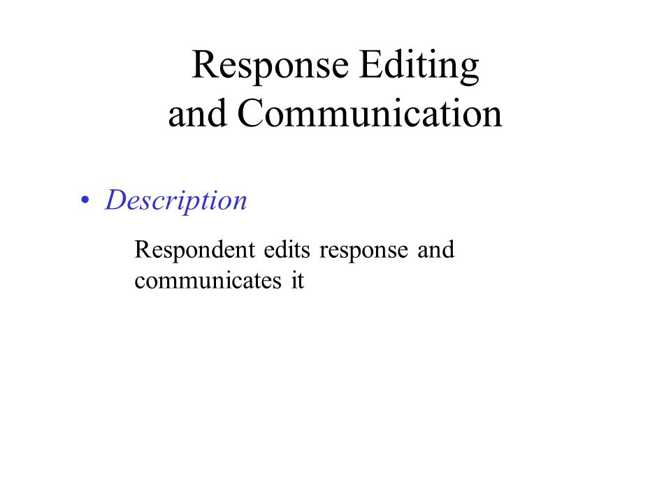 Response Editing and Communication