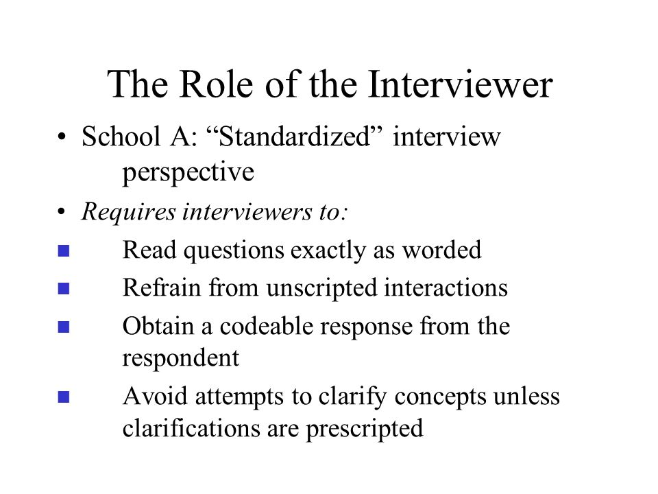 The Role of the Interviewer