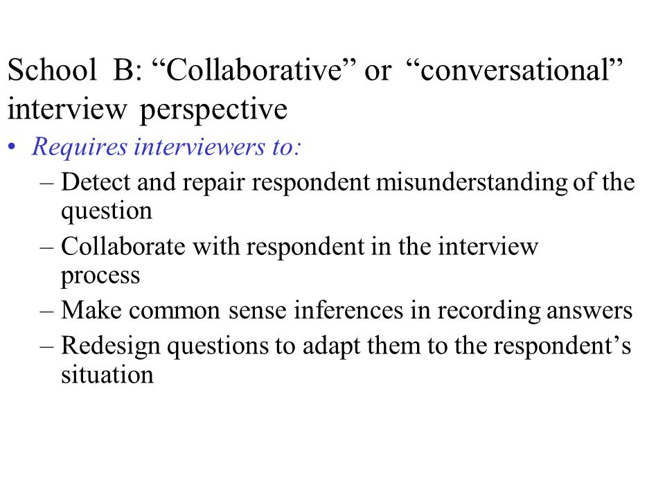 School B: Collaborative or conversational interview perspective